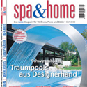 Spa & Home, the new German Magazin for Wellness, Pools and Baths