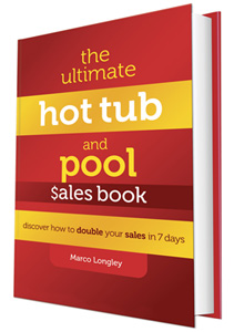 The Ultimate Hot Tub and  Pool $ales book by Marco Longley