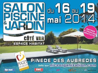 Le Salon Piscine & Jardin dans le Var à Puget ouvre ses portes du 16 ...